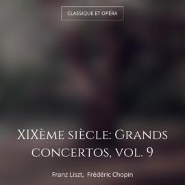 XIXème siècle: Grands concertos, vol. 9