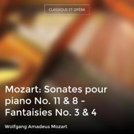 Mozart: Sonates pour piano No. 11 & 8 - Fantaisies No. 3 & 4