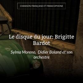 Le disque du jour: Brigitte Bardot