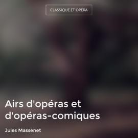 Airs d'opéras et d'opéras-comiques