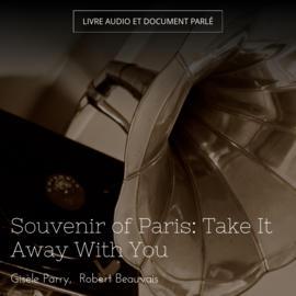 Souvenir of Paris: Take It Away With You