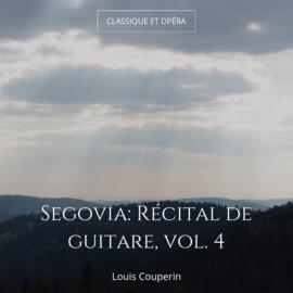 Segovia: Récital de guitare, vol. 4
