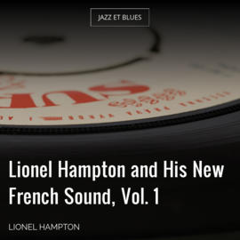 Lionel Hampton and His New French Sound, Vol. 1
