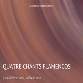 Quatre chants flamencos