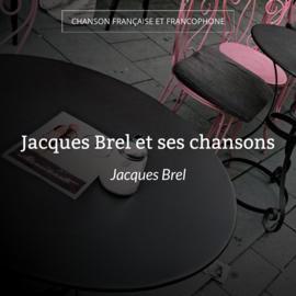 Jacques Brel et ses chansons