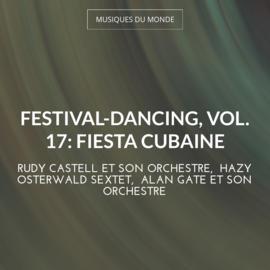 Festival-dancing, vol. 17: Fiesta cubaine