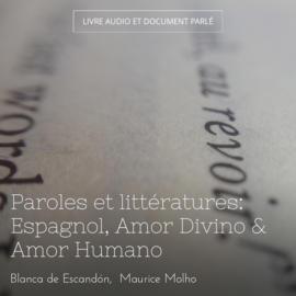 Paroles et littératures: Espagnol, Amor Divino & Amor Humano