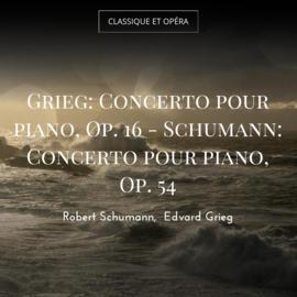 Grieg: Concerto pour piano, Op. 16 - Schumann: Concerto pour piano, Op. 54
