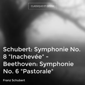 """Schubert: Symphonie No. 8 """"Inachevée"""" - Beethoven: Symphonie No. 6 """"Pastorale"""""""