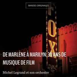 De Marlène à Marilyn: 30 ans de musique de film