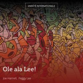 Ole ala Lee!