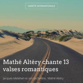 Mathé Altéry chante 13 valses romantiques