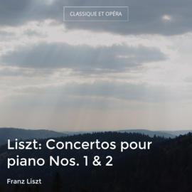 Liszt: Concertos pour piano Nos. 1 & 2