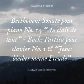 """Beethoven: Sonate pour piano No. 14 """"Au clair de lune"""" - Bach: Partita pour clavier No. 1 & """"Jesus bleibet meine Freude"""""""