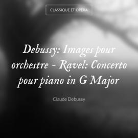 Debussy: Images pour orchestre - Ravel: Concerto pour piano in G Major