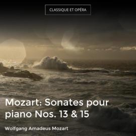 Mozart: Sonates pour piano Nos. 13 & 15