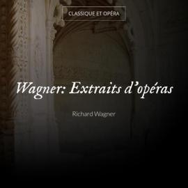Wagner: Extraits d'opéras