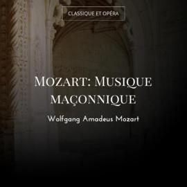 Mozart: Musique maçonnique