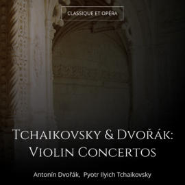 Tchaikovsky & Dvořák: Violin Concertos