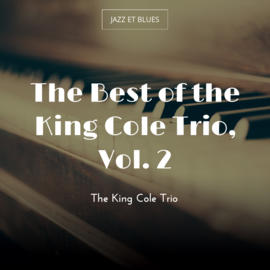 The Best of the King Cole Trio, Vol. 2