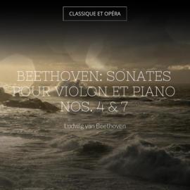 Beethoven: Sonates pour violon et piano Nos. 4 & 7