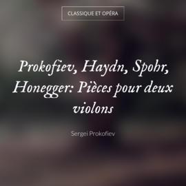 Prokofiev, Haydn, Spohr, Honegger: Pièces pour deux violons