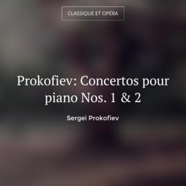 Prokofiev: Concertos pour piano Nos. 1 & 2