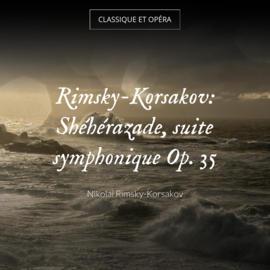 Rimsky-Korsakov: Shéhérazade, suite symphonique Op. 35