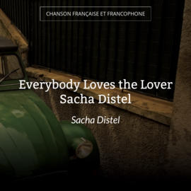 Everybody Loves the Lover Sacha Distel