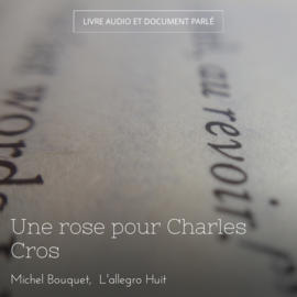 Une rose pour Charles Cros