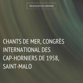 Chants de mer, Congrès International des Cap-Horniers de 1958, Saint-Malo