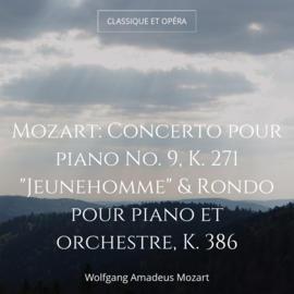 """Mozart: Concerto pour piano No. 9, K. 271 """"Jeunehomme"""" & Rondo pour piano et orchestre, K. 386"""