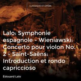 Lalo: Symphonie espagnole - Wieniawski: Concerto pour violon No. 2 - Saint-Saëns: Introduction et rondo capriccioso