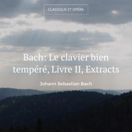 Bach: Le clavier bien tempéré, Livre II, Extracts
