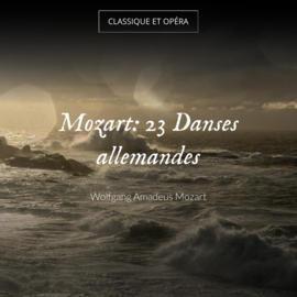 Mozart: 23 Danses allemandes