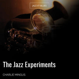 The Jazz Experiments
