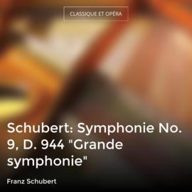 "Schubert: Symphonie No. 9, D. 944 ""Grande symphonie"""