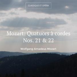 Mozart: Quatuors à cordes Nos. 21 & 22