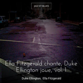 Ella Fitzgerald chante, Duke Ellington joue, vol. 1