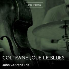 Coltrane joue le blues