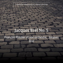 Jacques Brel No. 5