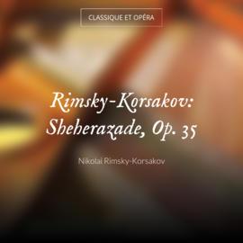 Rimsky-Korsakov: Sheherazade, Op. 35