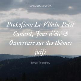 Prokofiev: Le Vilain Petit Canard, Jour d'été & Ouverture sur des thèmes juifs