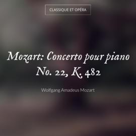 Mozart: Concerto pour piano No. 22, K. 482