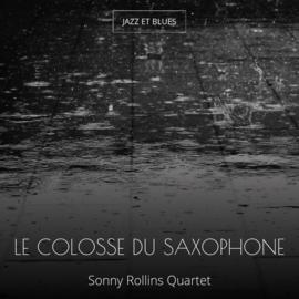 Le colosse du saxophone
