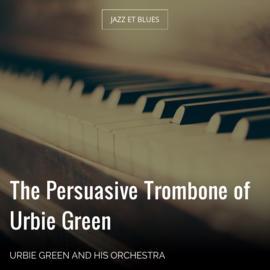 The Persuasive Trombone of Urbie Green