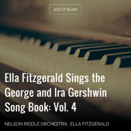 Ella Fitzgerald Sings the George and Ira Gershwin Song Book: Vol. 4
