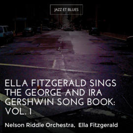 Ella Fitzgerald Sings the George and Ira Gershwin Song Book: Vol. 1