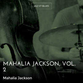 Mahalia Jackson, Vol. 2