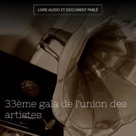 33ème gala de l'union des artistes